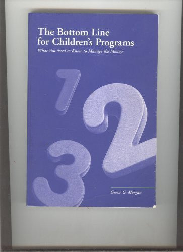 The bottom line for children's programs: What you need to know to manage the money