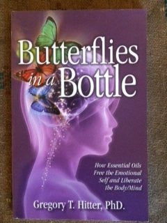 Butterflies in a Bottle, by Gregory T. Hitter, PhD.