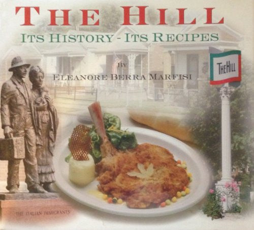 The Hill:  Its History - Its Recipes