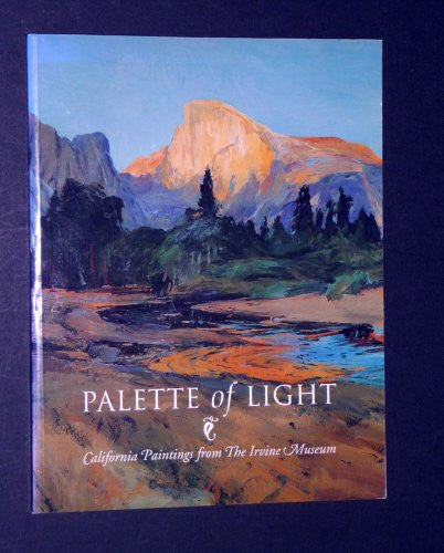 Palette of Light: California Paintings from the Irvine Museum