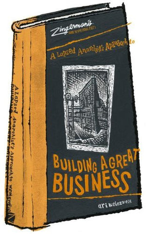 Zingerman's Guide to Good Leading, Part 1: A Lapsed Anarchist's Approach to Building a Great Business (Hardcover)