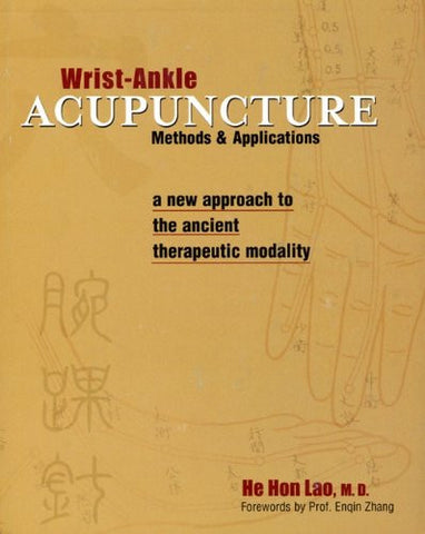 Wrist-Ankle Acupuncture: Methods & Applications 2nd Ed (Paperback)