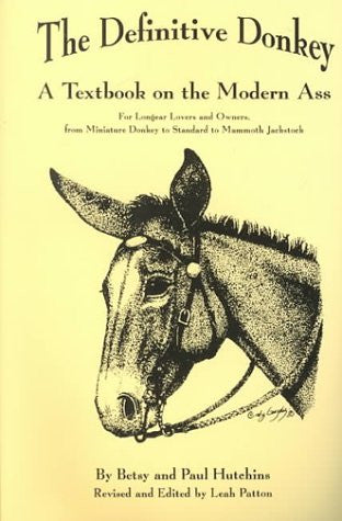 The Definitive Donkey, a Textbook on the Modern Ass