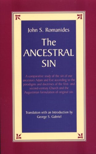 The Ancestral Sin: A Comparative Study of the Sin of Our Ancestors Adam and Eve According to the Paradigms and Doctrines of the First- and ... the Augustinian Formulation of Original Sin