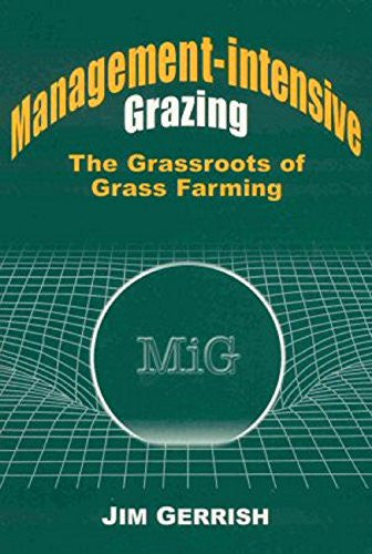 Management-Intensive Grazing: The Grassroots of Grass Farming