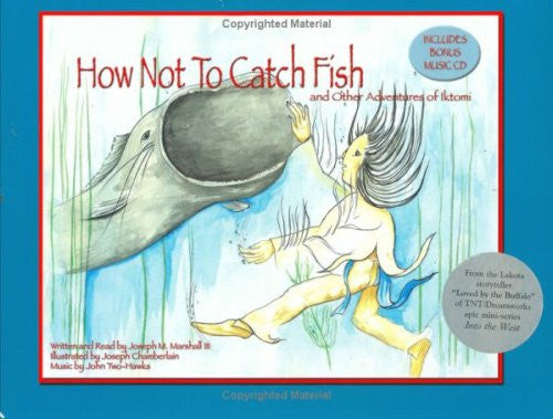 How Not to Catch Fish: And Other Adventures of Iktomi