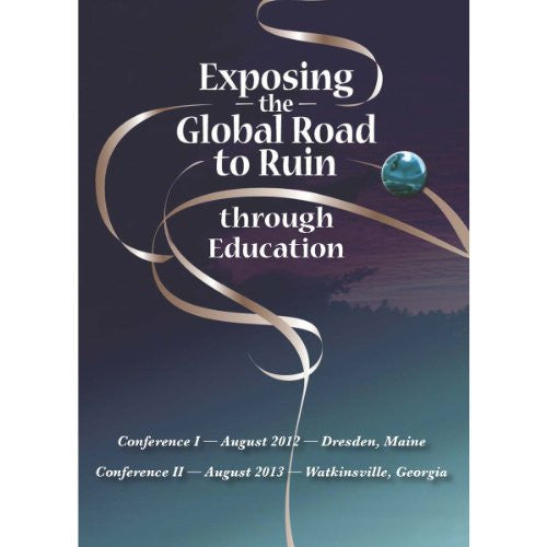 Exposing the Global Road to Ruin Through Education - DVD Format