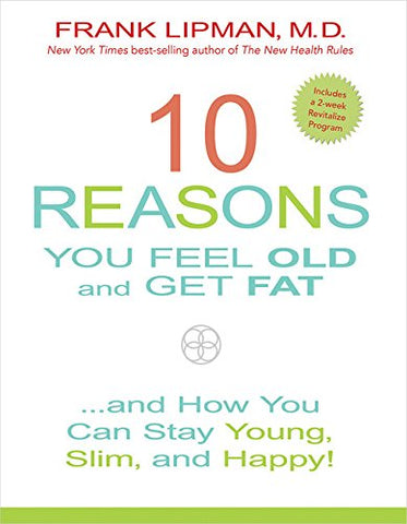 10 Reasons You Feel Old and Get Fat...(Hardcover)