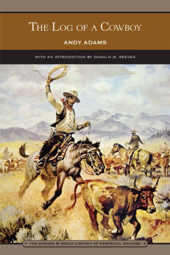 The Log of a Cowboy (Barnes & Noble Library of Essential Reading)