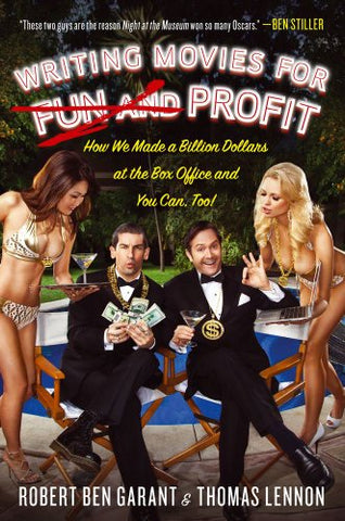 Writing Movies for Fun and Profit: How We Made a Billion Dollars at the Box Office and You Can, Too! (hardcover)