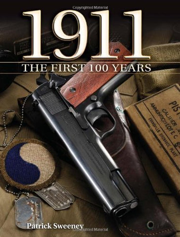 1911 The First 100 Years (Hardcover)