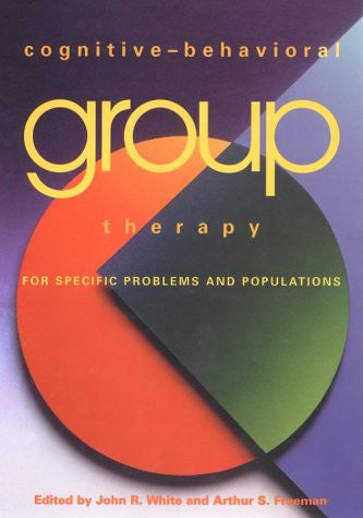 Cognitive–Behavioral Group Therapy for Specific Problems and Populations