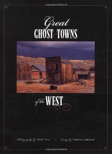 Great Ghost Towns of the West