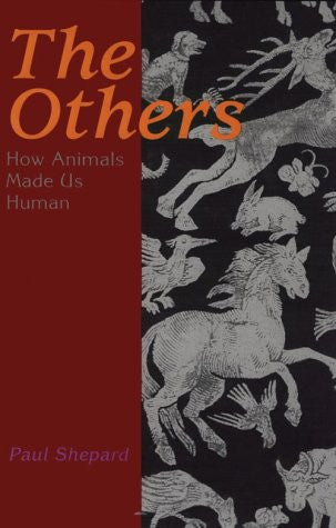 The Others: How Animals Made Us Human