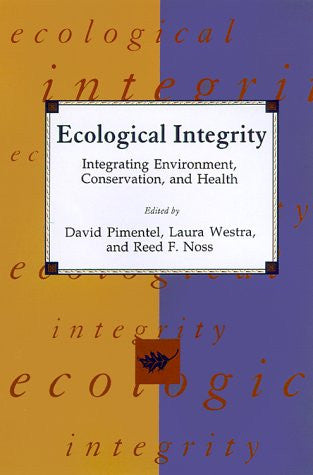 Ecological Integrity: Integrating Environment, Conservation, and Health