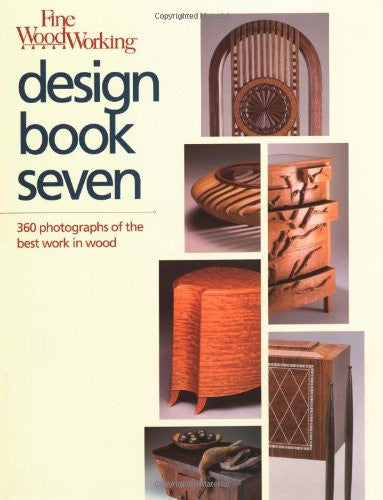 Fine Woodworking Design Book Seven: 360 Photographs of the Best Work in Wood (Bk. 7)