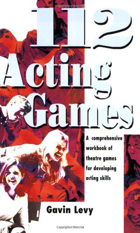 112 Acting Games: A Comprehensive Workbook of Theatre Games for Developing Acting Skills (paperback)