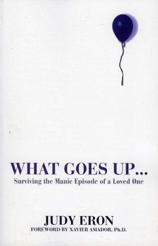 What Goes Up: Surviving the Manic Episode of a Loved One
