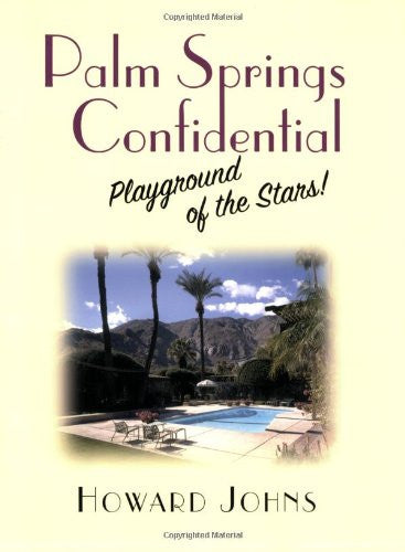 Palm Springs Confidential: Playground of the Stars
