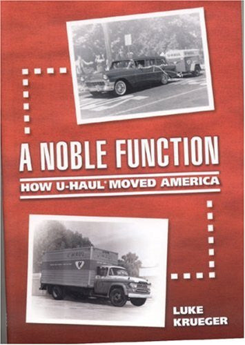 A Noble Function: How U-Haul Moved America