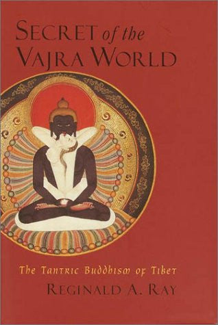 Secret of the Vajra World: The Tantirc Buddhism of Tibet