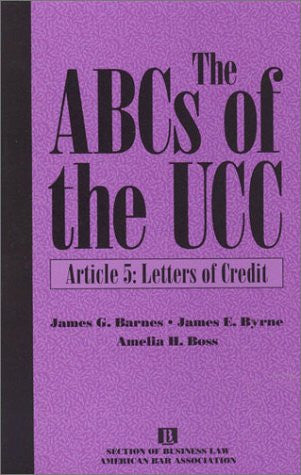 The ABCs of the UCC, Article 5: Letters of Credit