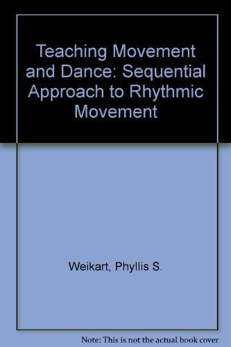 Teaching Movement and Dance: A Sequential Approach to Rhythmic Movement