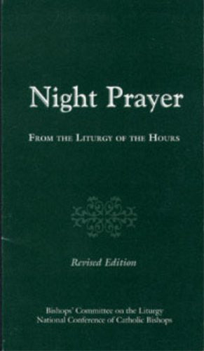 Night Prayer: From the Liturgy of the Hours