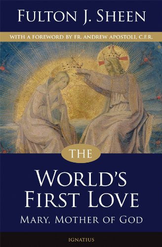 The World's First Love (2nd edition): Mary, Mother of God