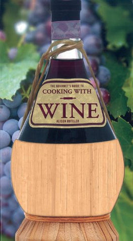 *While Supplies Last* Book, The Gourmet's Guide to Cooking with Wine - Boteler