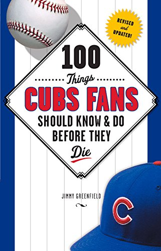 100 Things Cubs Fans Should  Know & Do Before They Die, Paperback