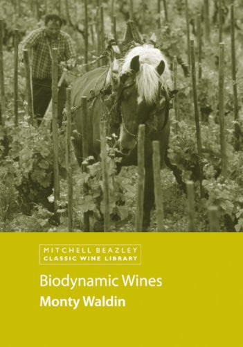 Biodynamic Wines (Classic Wine Library)