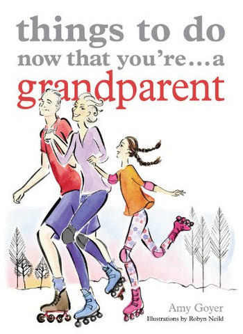 Things to Do Now That You're...a Grandparent