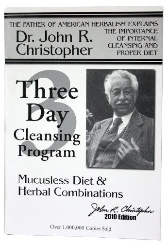 Dr. Christopher's: 3-Day Cleansing Program, Mucusless Diet and Herbal Combinations