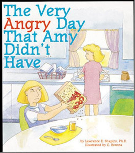 The Very Angry Day That Amy Didn't Have By: Lawrence E. Shapiro, paperback