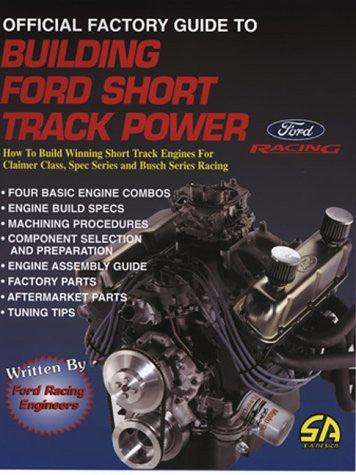Building Ford Short Track Power: Official Factory Guide (Do-It-Yourself Guides for Car Enthusiasts)