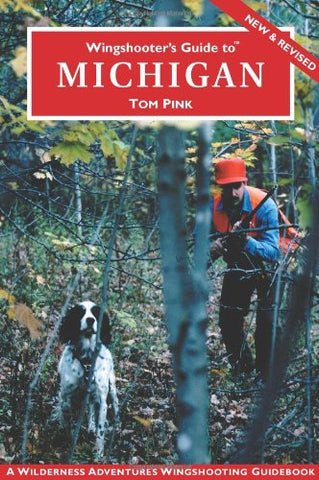 Wingshooter's Guide to Michigan (Wingshooter's Guide Series) (not in pricelist)