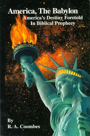 America, The Babylon : America's Destiny Foretold in Biblical Prophecy