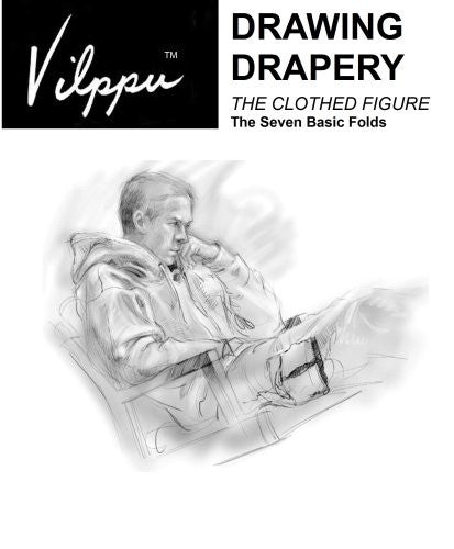 Vilppu Drawing Drapery: The Clothed Figure