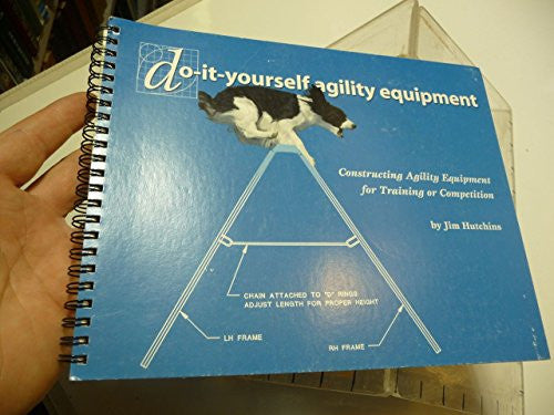 Do-it-yourself agility equipment: Constructing agility obstacles for training or competition
