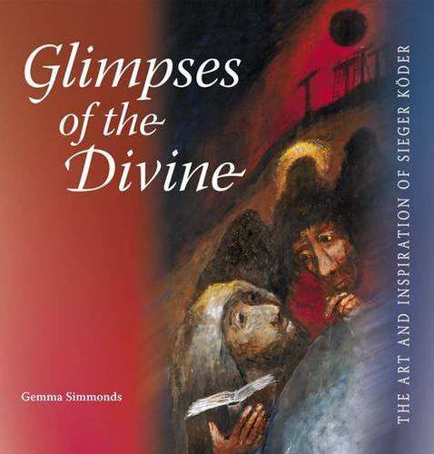Glimpses of the Divine: The Art and Inspiration of Sieger Koder
