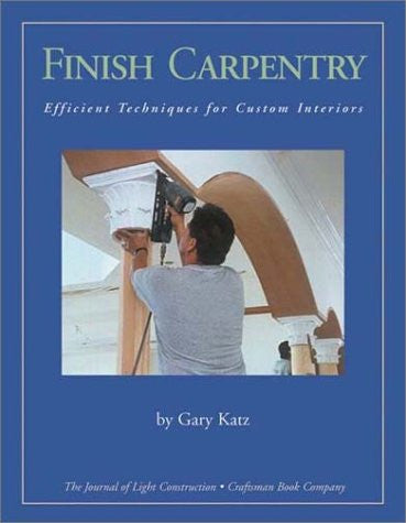 Finish Carpentry: Efficient Techniques for Custom Interiors