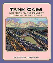 Tank Cars: American Car & Foundry Company, 1865 to 1955