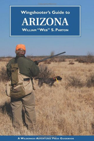 Wingshooter's Guide to Arizona (Wingshooter's Guides)
