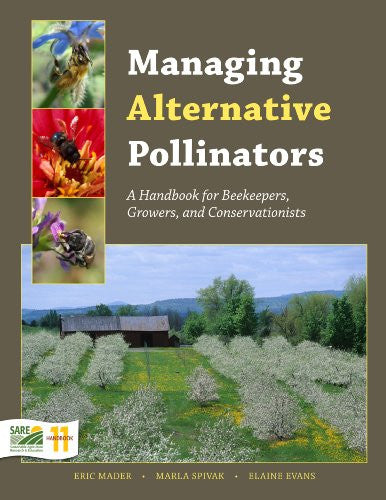 Managing Alternative Pollinators: A Handbook for Beekeepers, Growers, and Conservationists