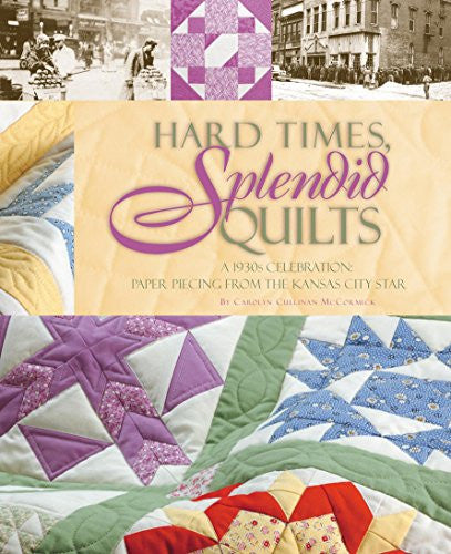 Hard Times, Splendid Quilts (Soft Cover)