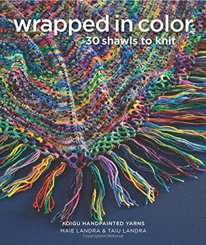 Wrapped in Color: 30 Shawls to Knit (Paperback)