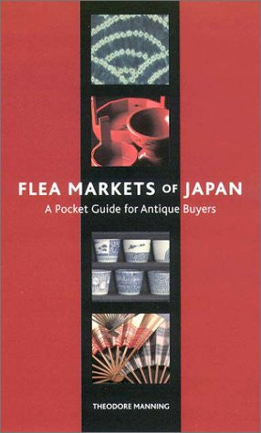 Flea Markets of Japan: A Pocket Guide for Antique Buyers