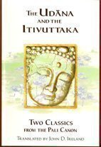 """Udana"" and the ""Itivuttaka"": Two Classics from the Pali Canon"