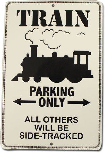 Metal Sign: Train Parking Only Sign (8x12)